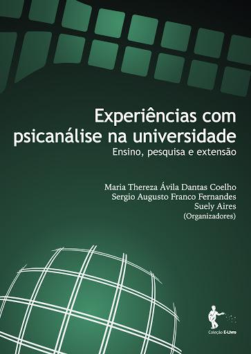 Experiências com Psicanálise na Universidade: ensino, pesquisa e extensão