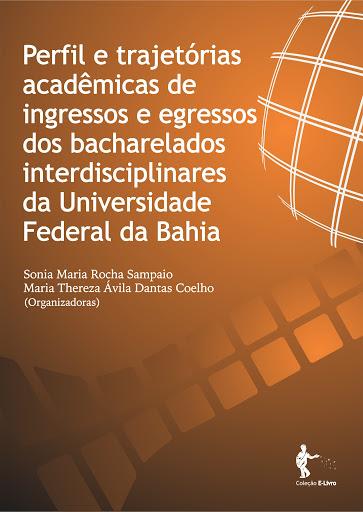 Perfil e trajetórias acadêmicas de egressos dos Bacharelados Interdisciplinares da UFBA em 2012