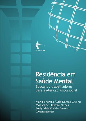 Residência em saúde mental: educando trabalhadores para a atenção psicossocial