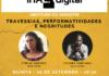 IHAC Digital ao vivo – 10/09   18h30 – Travessias, performatividades e negritudes