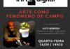 IHAC Digital ao vivo – 16/09   19h30 – Arte como fenômeno de campo